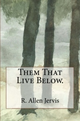 Them that Live Below with cover by Bill Cavalier.